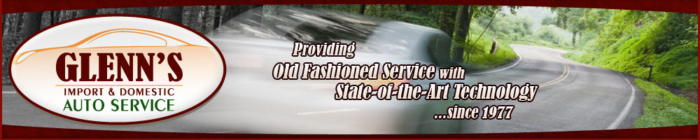 Glenn's Import & Domestic Auto Service: Providing old fashioned service with state-of-the-art technology ...since 1977